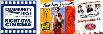 "Community First Night Owl Cinema Presents  ""NAPOLEON DYNAMITE"": A conversation with Jon Heder, Efren Ramirez, and Tina Majorino November 14, 2018 at the St. Augustine Amphitheatre this event is B.Y.O."